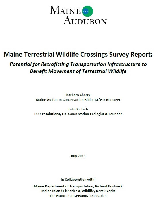 Maine Terrestrial Wildlife Crossings Survey Report: Potential for Retrofitting Transportation Infrastructure to Benefit Movement of Terrestrial Wildlife