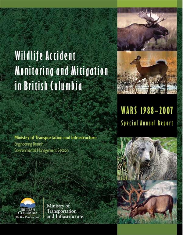 Wildlife Accident Monitoring and Mitigation in British Columbia: WARS 1988-2007 Special Annual Report